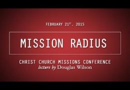 Mission Radius – Douglas Wilson | Christ Church Missions Conference