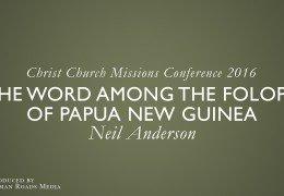 The Word among the Folopa of Papua New Guinea – Neil Anderson