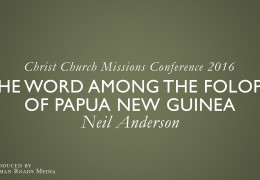 The Word among the Folopa of Papua New Guinea – Neil Anderson