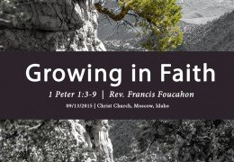 Sermon: Growing in Faith | 1 Peter 1:3-9 (Francis Foucachon)